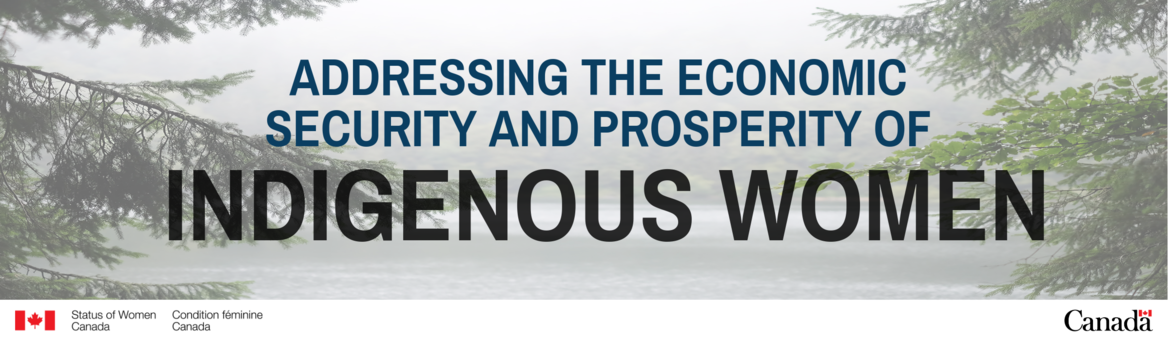 Call for Proposal: Addressing the Economic Security and Prosperity of Indigenous Women