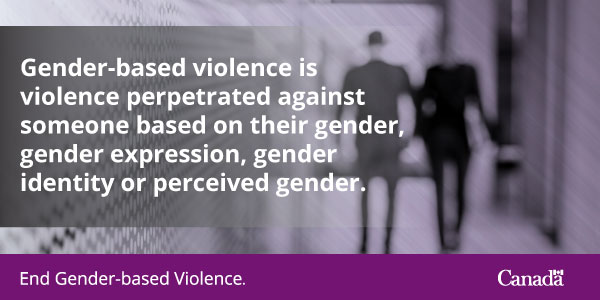 Gender-based violence is violence perpetrated against someone based on their gender, gender expression, gender identity or perceived gender.