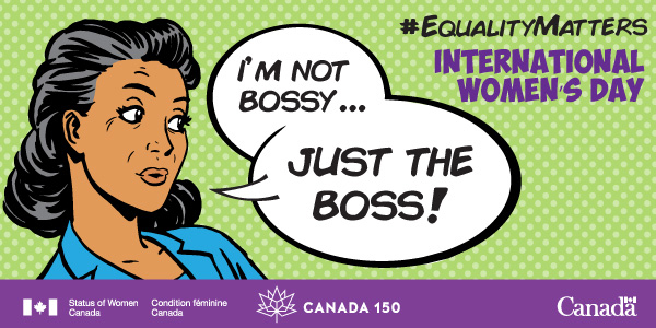 """International Women's Day"", ""I'm not bossy…just the boss!"""